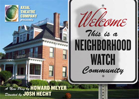 "Welcome, This is a Neighborhood Watch Community"" at Axial Theatre"